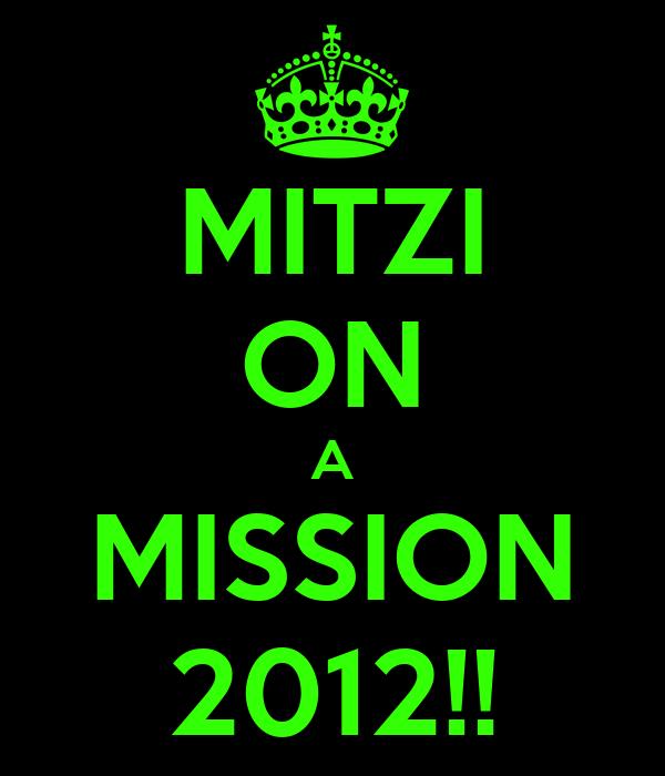 MITZI ON A MISSION 2012!!