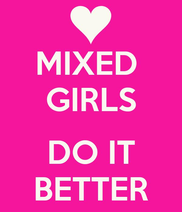 MIXED  GIRLS  DO IT BETTER