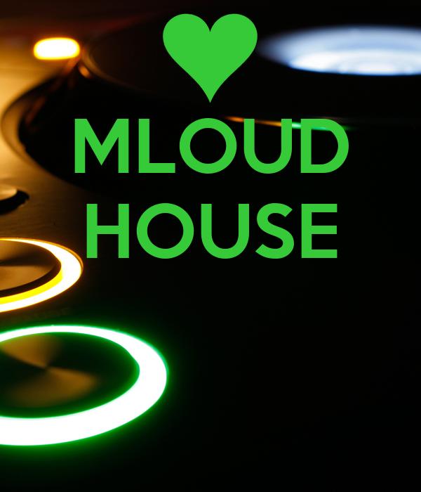 MLOUD HOUSE