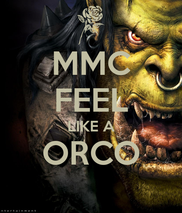 MMC FEEL LIKE A ORCO