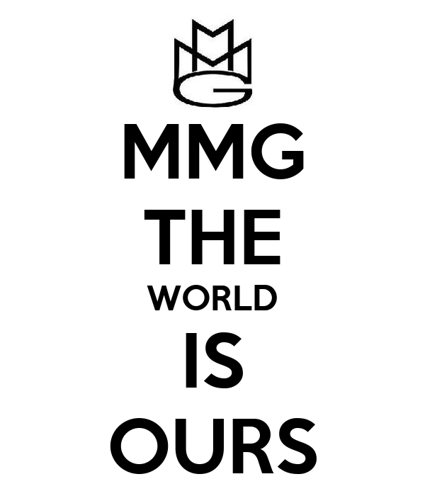 MMG THE WORLD IS OURS
