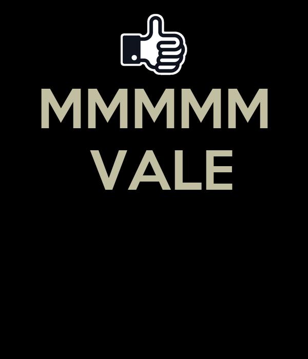 MMMMM  VALE