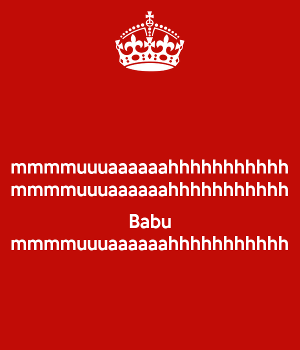 mmmmuuuaaaaaahhhhhhhhhhh mmmmuuuaaaaaahhhhhhhhhhh  Babu mmmmuuuaaaaaahhhhhhhhhhh