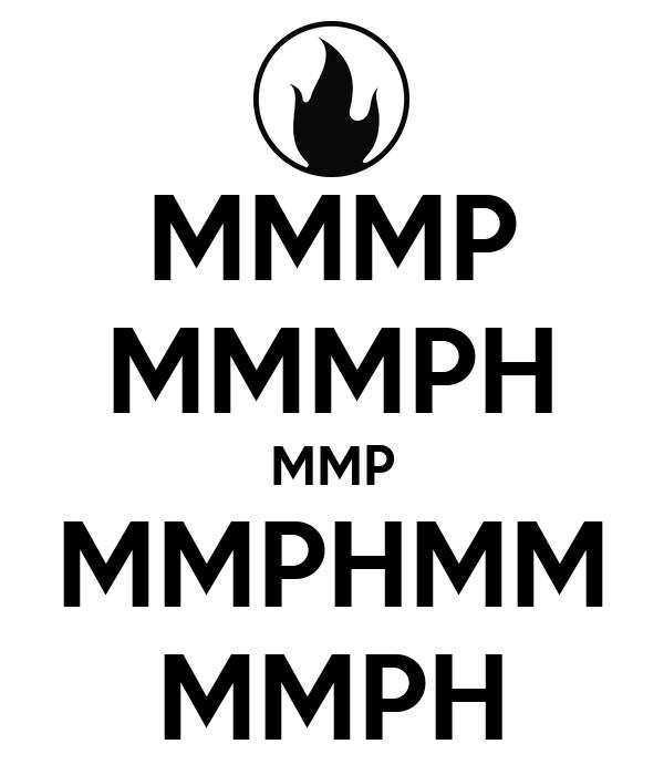 MMMP MMMPH MMP MMPHMM MMPH