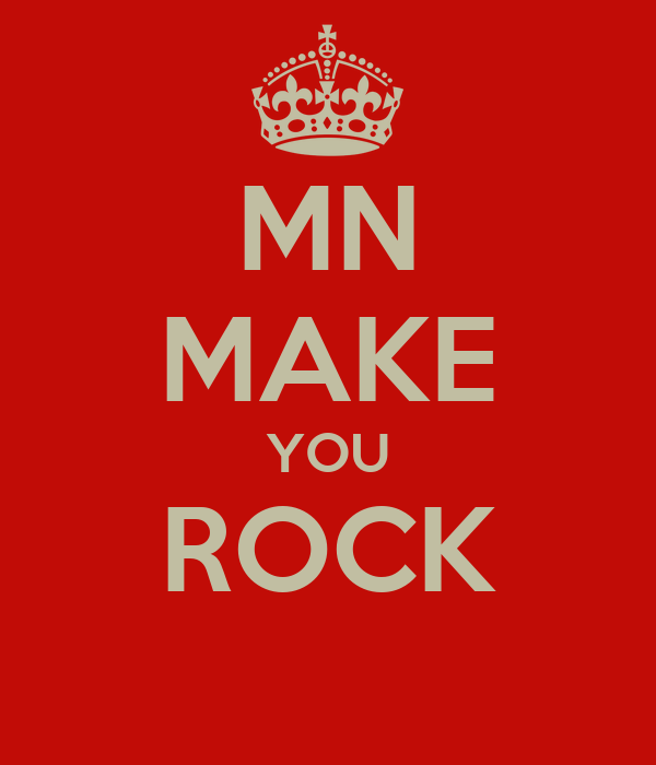 MN MAKE YOU ROCK