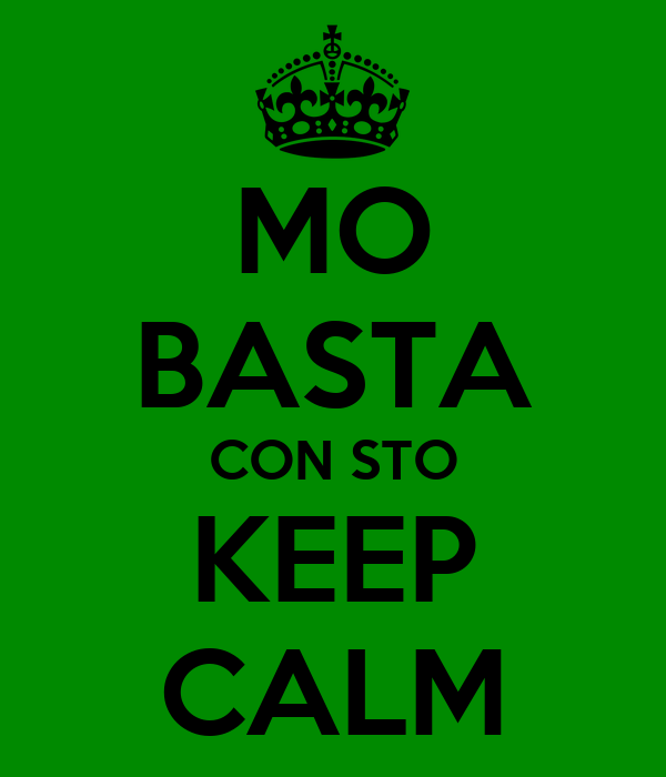 MO BASTA CON STO KEEP CALM