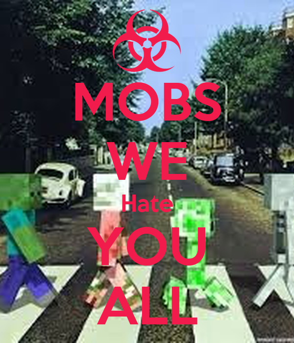 MOBS WE Hate YOU ALL