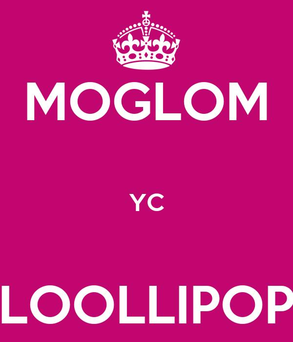 MOGLOM  YC  LOOLLIPOP
