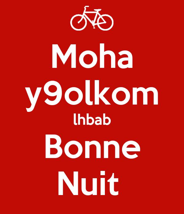 Moha y9olkom lhbab Bonne Nuit