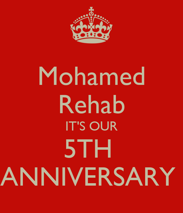 Mohamed Rehab IT'S OUR 5TH  ANNIVERSARY
