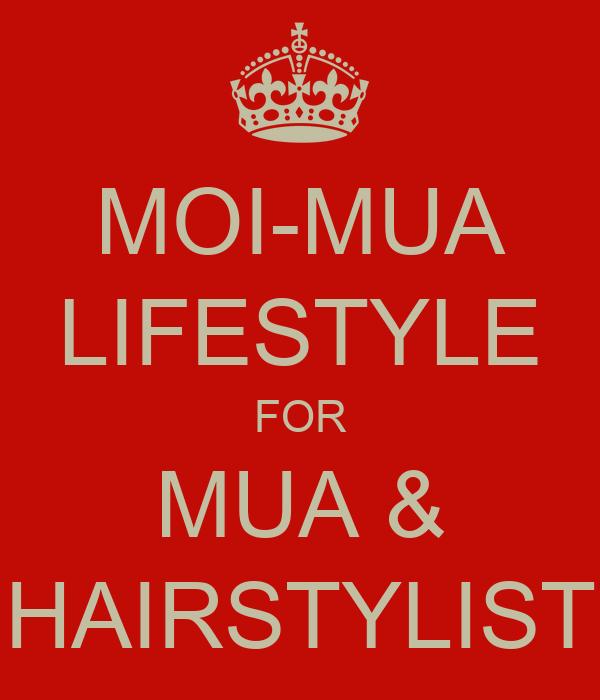 MOI-MUA LIFESTYLE FOR MUA & HAIRSTYLIST