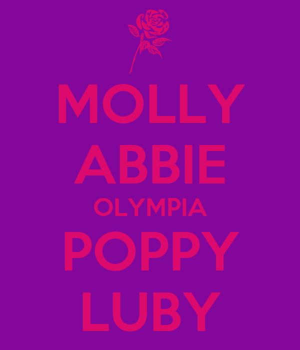 MOLLY ABBIE OLYMPIA POPPY LUBY