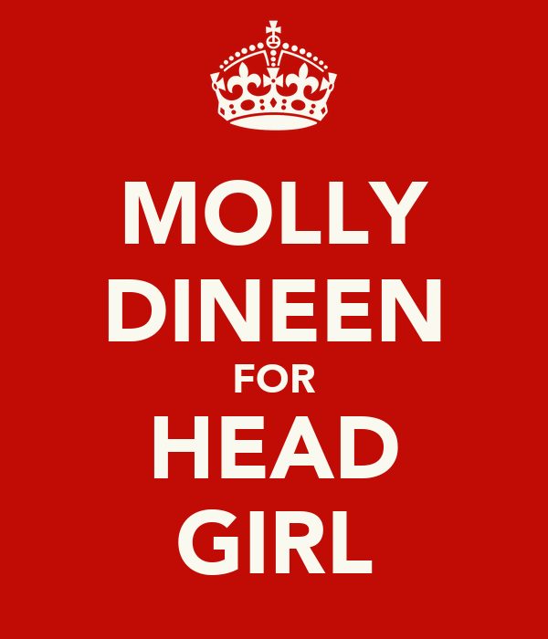 MOLLY DINEEN FOR HEAD GIRL