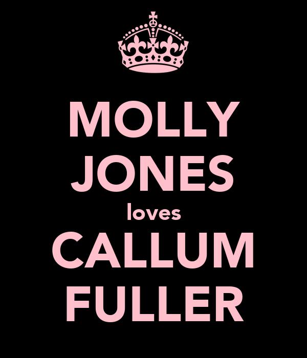 MOLLY JONES loves CALLUM FULLER