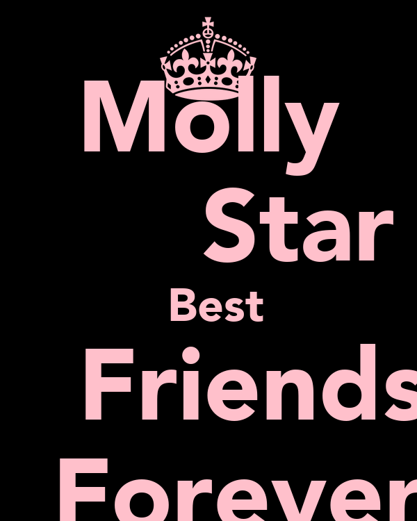 Molly       Star  Best     Friends       Forever!!