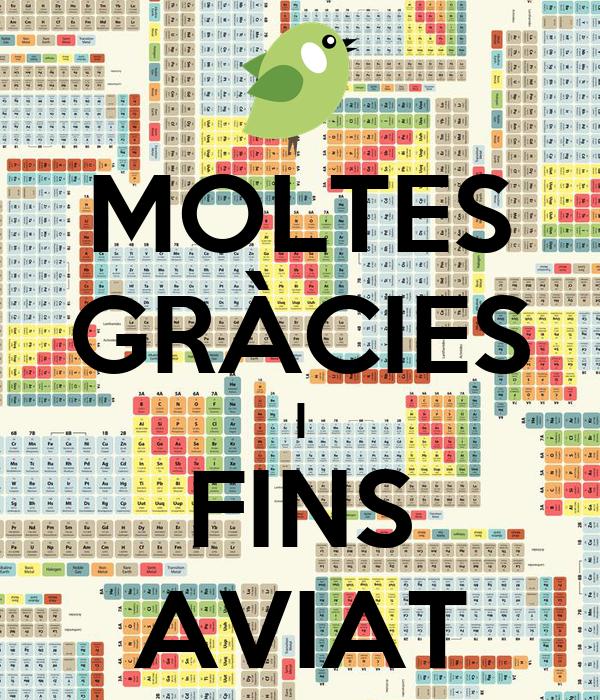 MOLTES GRÀCIES I FINS AVIAT