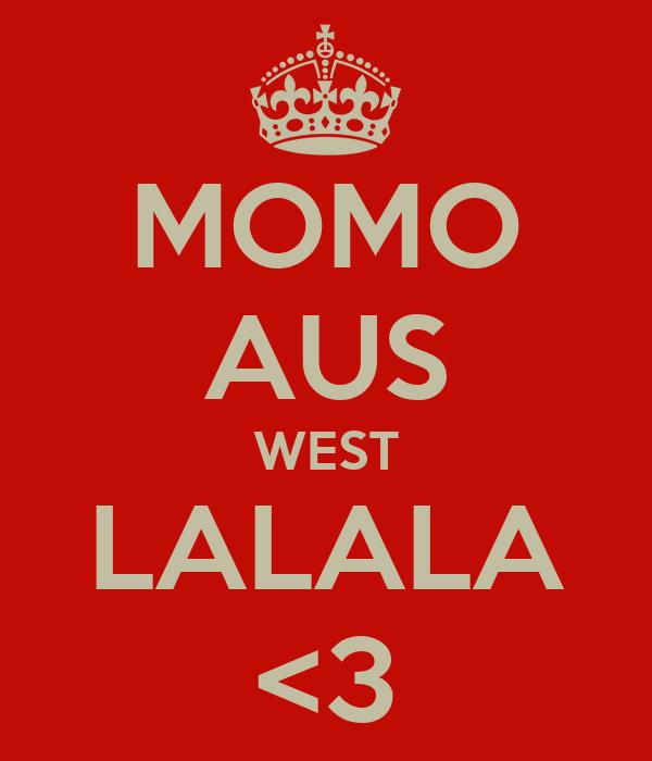 MOMO AUS WEST LALALA <3