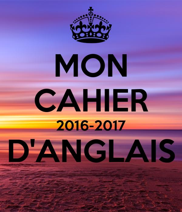 MON CAHIER 2016-2017 D'ANGLAIS