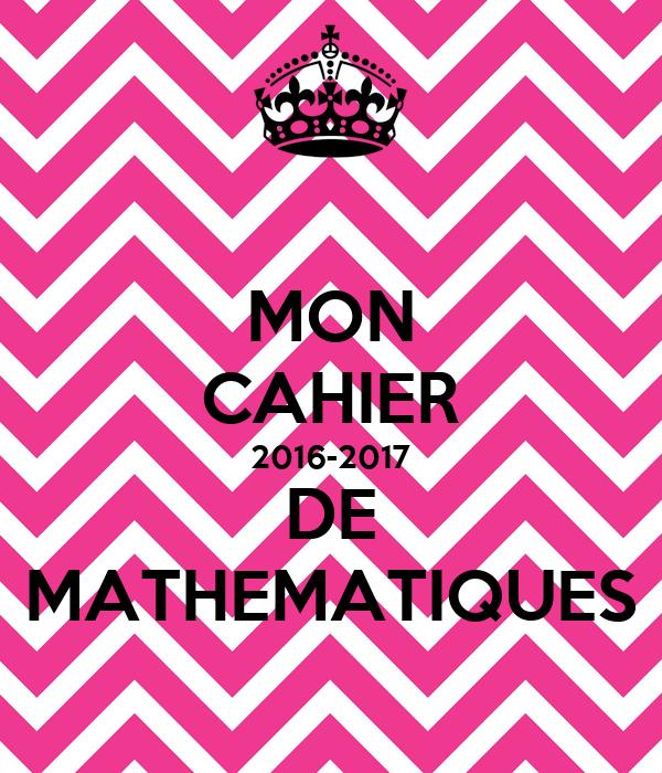 MON CAHIER 2016-2017 DE MATHEMATIQUES