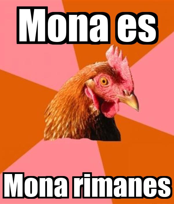 Mona es Mona rimanes