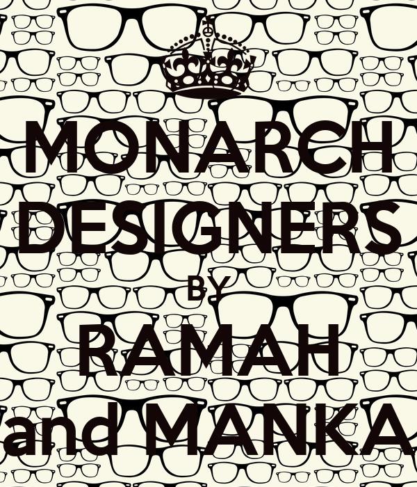 MONARCH DESIGNERS BY RAMAH and MANKA