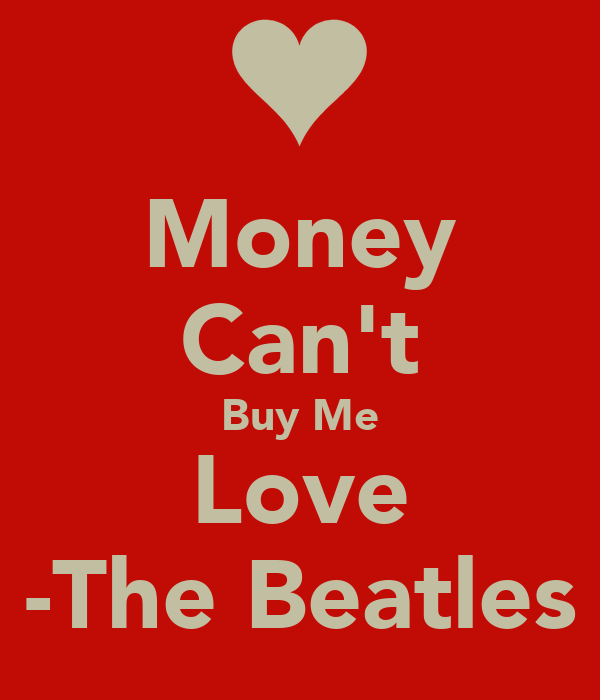 Money Can't Buy Me Love -The Beatles