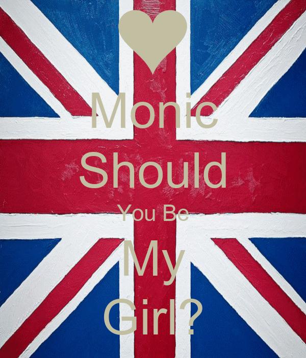 Monic Should You Be My Girl?