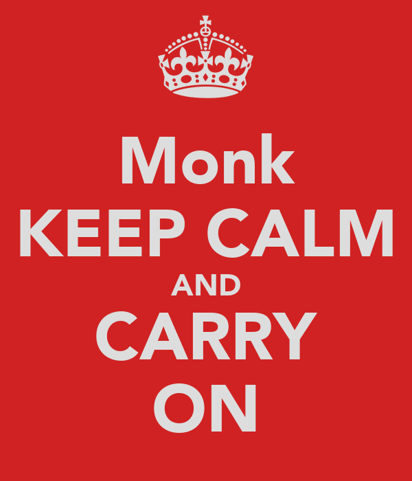 Monk KEEP CALM AND CARRY ON