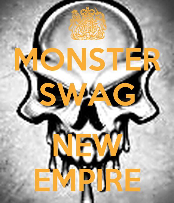 MONSTER SWAG  NEW EMPIRE