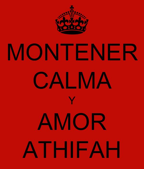 MONTENER CALMA Y AMOR ATHIFAH