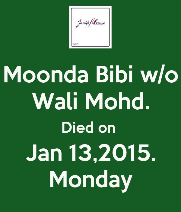 Moonda Bibi w/o Wali Mohd. Died on  Jan 13,2015. Monday