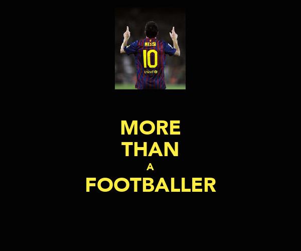 MORE THAN A FOOTBALLER