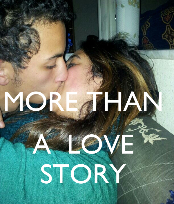 MORE THAN   A  LOVE  STORY
