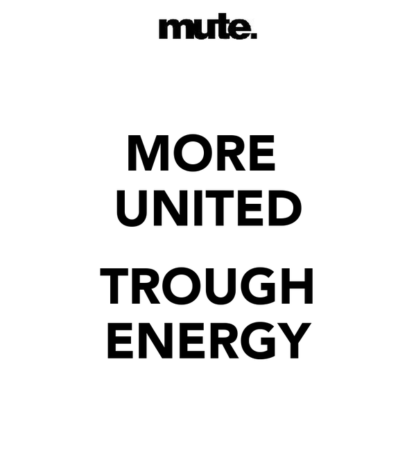 MORE  UNITED  TROUGH ENERGY