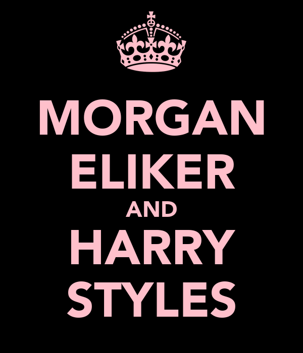 MORGAN ELIKER AND HARRY STYLES