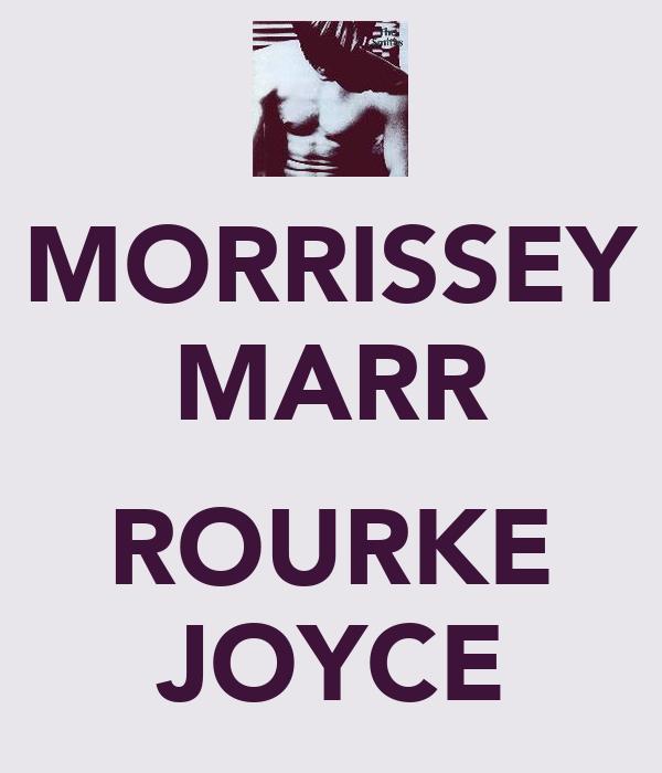 MORRISSEY MARR  ROURKE JOYCE