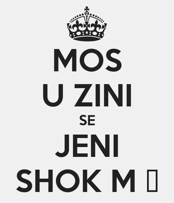 MOS U ZINI SE JENI SHOK M 😂