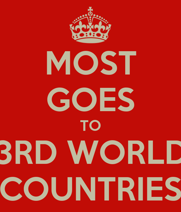 MOST GOES TO 3RD WORLD COUNTRIES