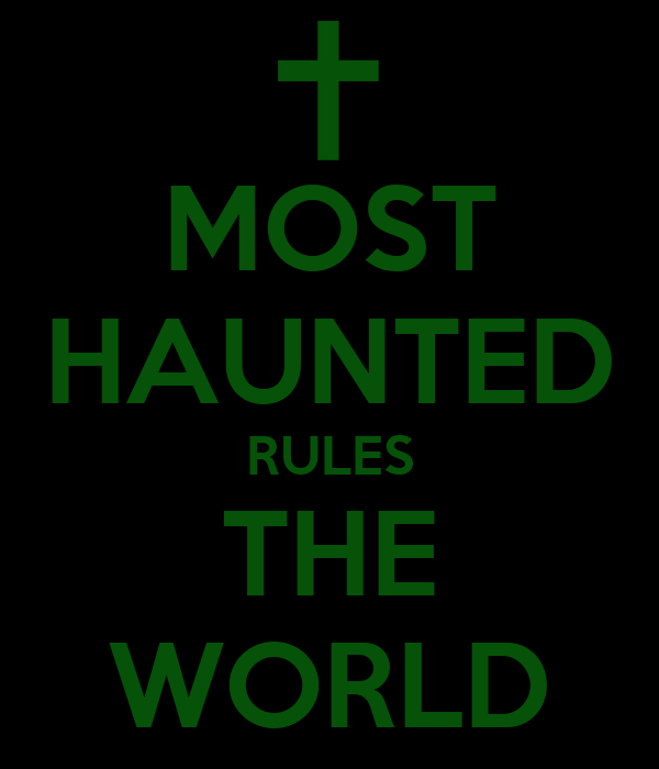 MOST HAUNTED RULES THE WORLD