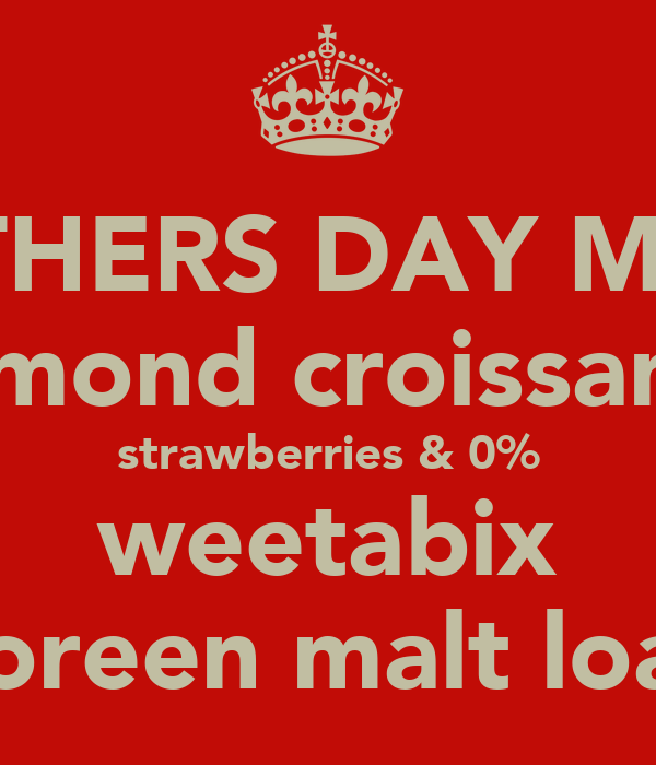 MOTHERS DAY MENU almond croissant  strawberries & 0% weetabix soreen malt loaf