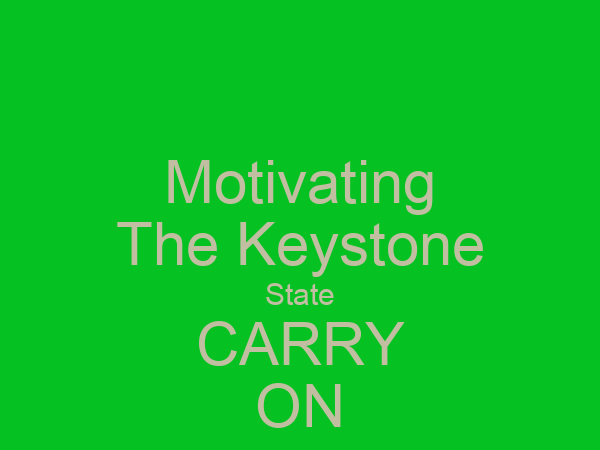 Motivating The Keystone State CARRY ON