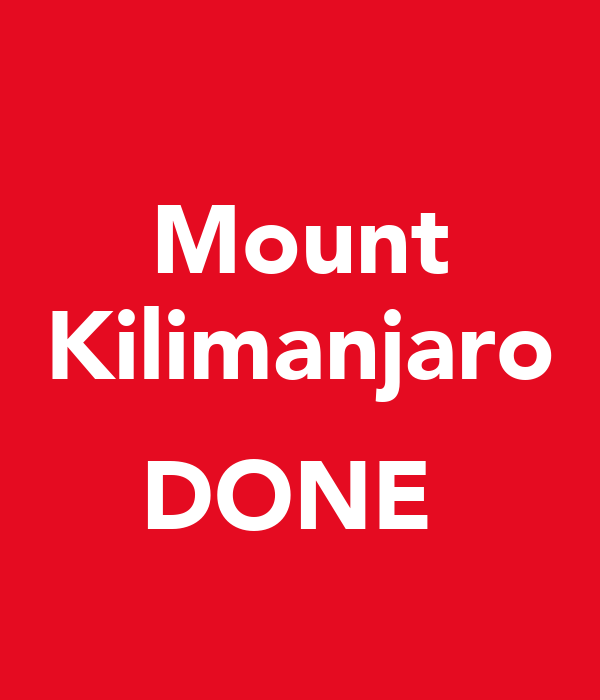 Mount Kilimanjaro  DONE