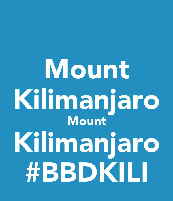Mount Kilimanjaro Mount Kilimanjaro #BBDKILI