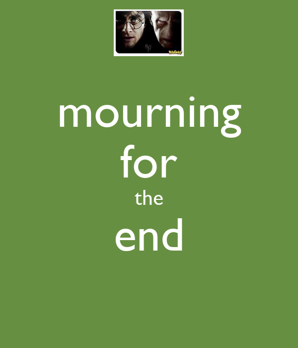 mourning for the end