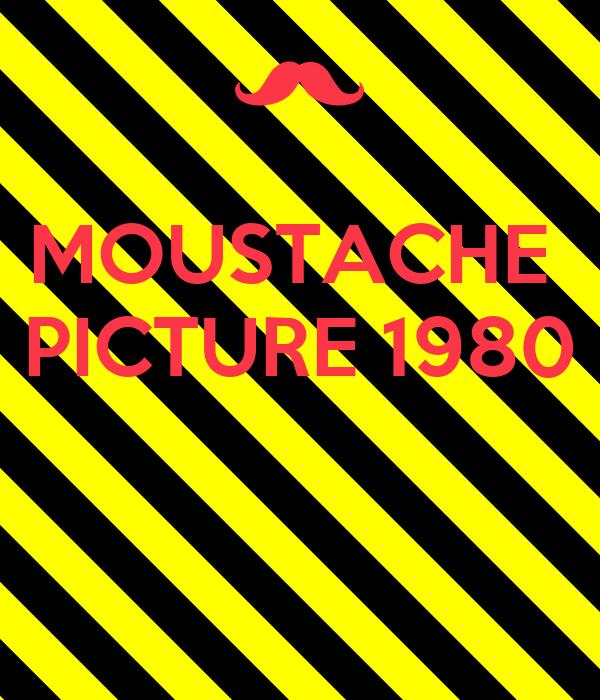 MOUSTACHE  PICTURE 1980