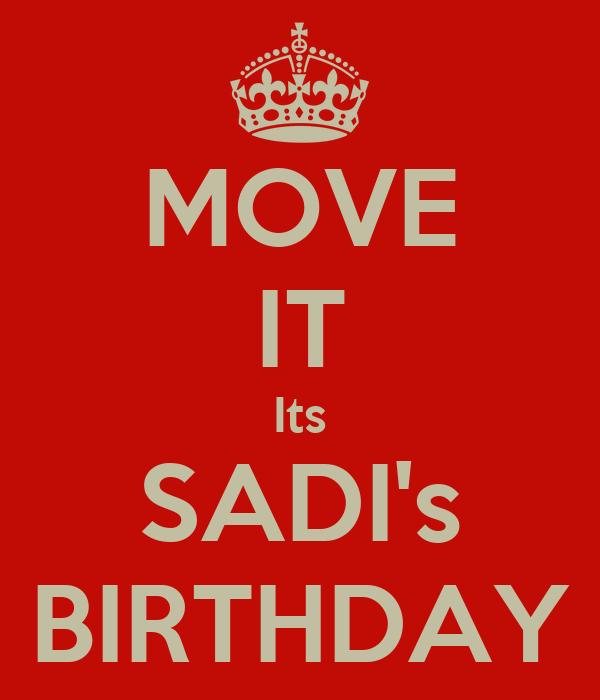 MOVE IT Its SADI's BIRTHDAY