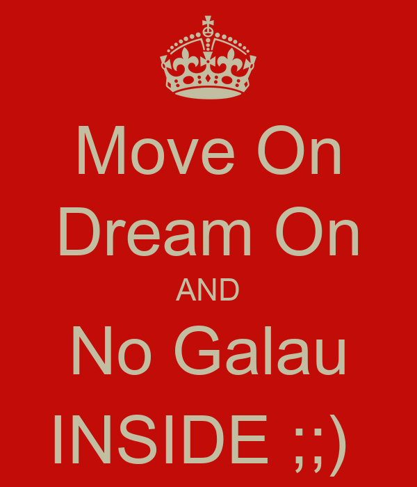 Move On Dream On AND No Galau INSIDE ;;)