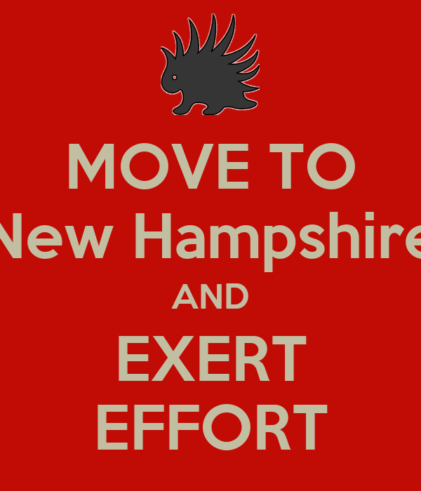 MOVE TO New Hampshire AND EXERT EFFORT