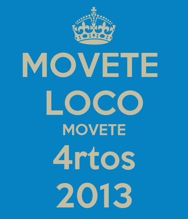 MOVETE  LOCO MOVETE 4rtos 2013