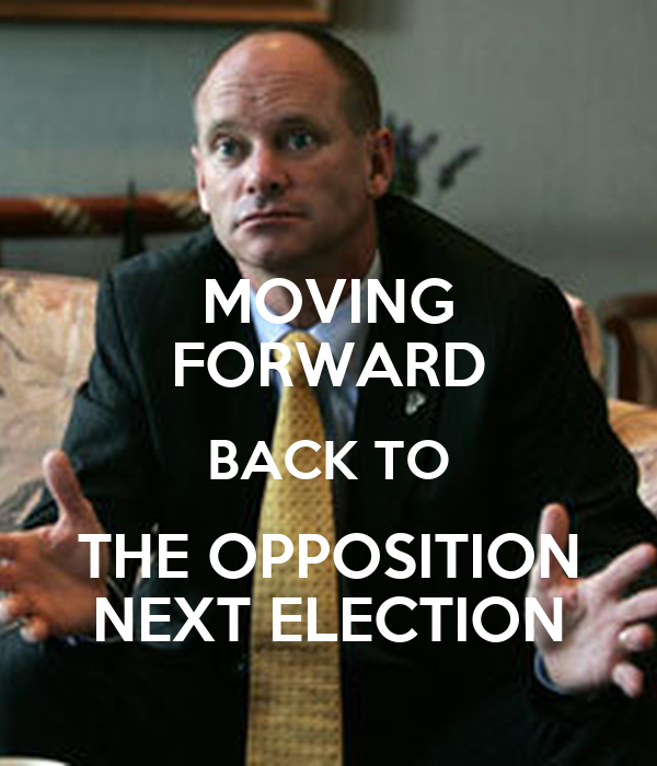 MOVING FORWARD BACK TO THE OPPOSITION NEXT ELECTION